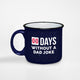 00 Days Without a Dad Joke camper mug