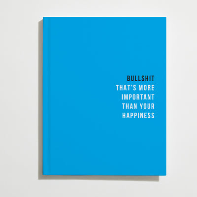 Bullshit That's More Important Than Your Happiness prank book