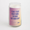 I Can't Talk Right Now, I'm Doin' Hot Mom Shit candle