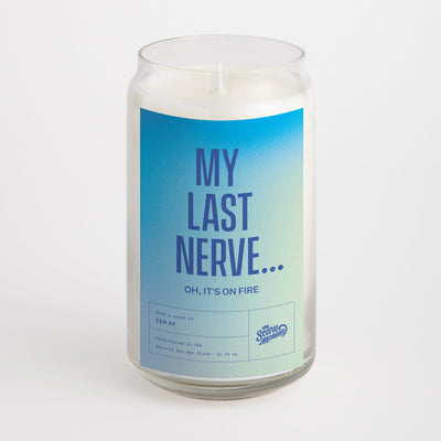 My Last Nerve.. Oh It's On Fire candle