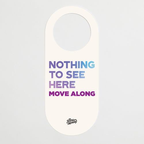 Nothing To See Here, Move Along/A Knock Would Be Nice door hanger