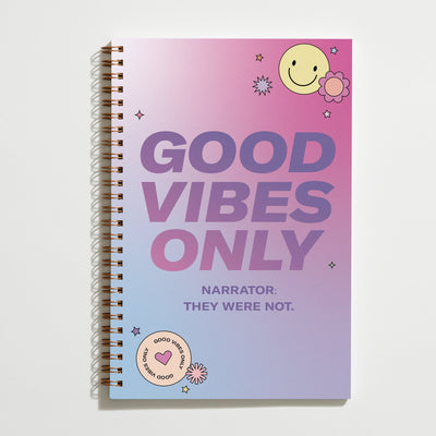Good Vibes Only ...Not notebook