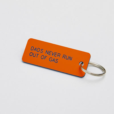 Dads Never Run Out keychain