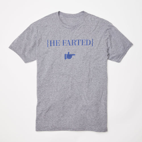 He Farted t-shirt