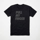 Pull My Finger t-shirt