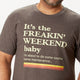 Freakin' Weekend t-shirt