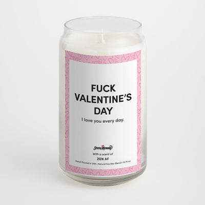 Fuck Valentine's Day, I Love You Everyday candle