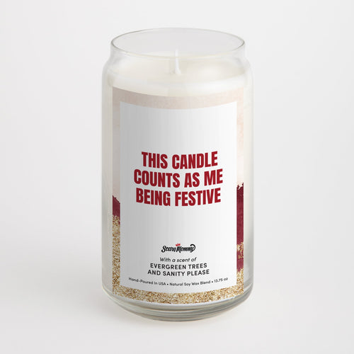 This Candle Counts As Me Being Festive