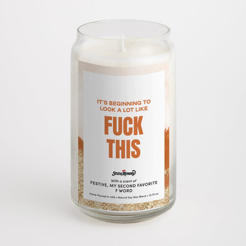 And It's Beginning To Look A Lot Like Fuck This candle