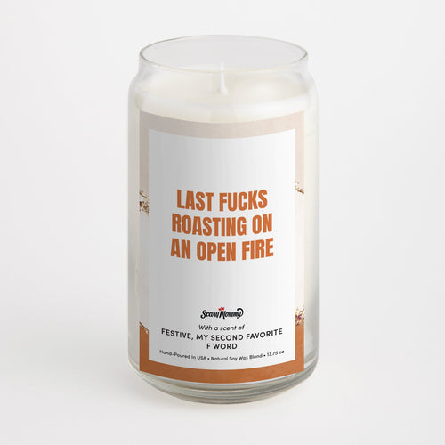 Last Fucks Roasting On An Open Fire candle