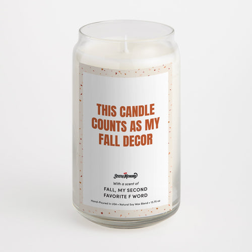 This Candle Counts as My Fall Decor candle
