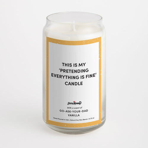"This is My ""Pretending Everything is Fine"" candle"