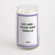 Go-Ask-Your-Dad Vanilla candle