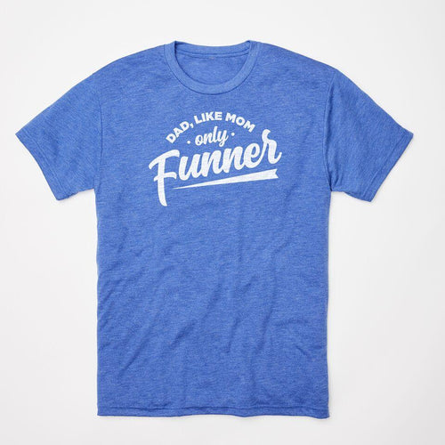 Dad, Like Mom...Only Funner II t-shirt