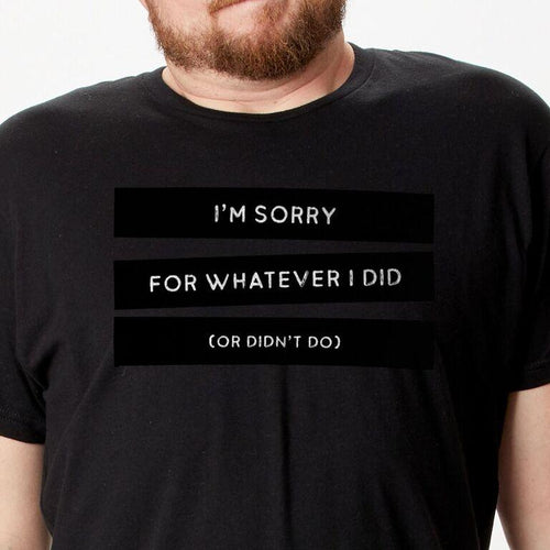 Sorry For Whatever t-shirt