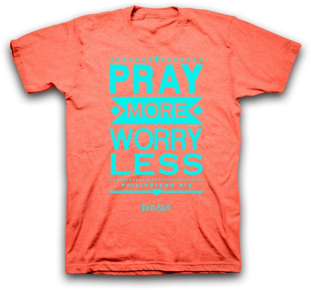 Pray More Worry Less Christian T-Shirt ™