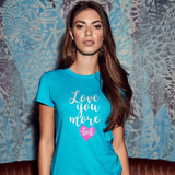 Love You More Adult T-Shirt ™