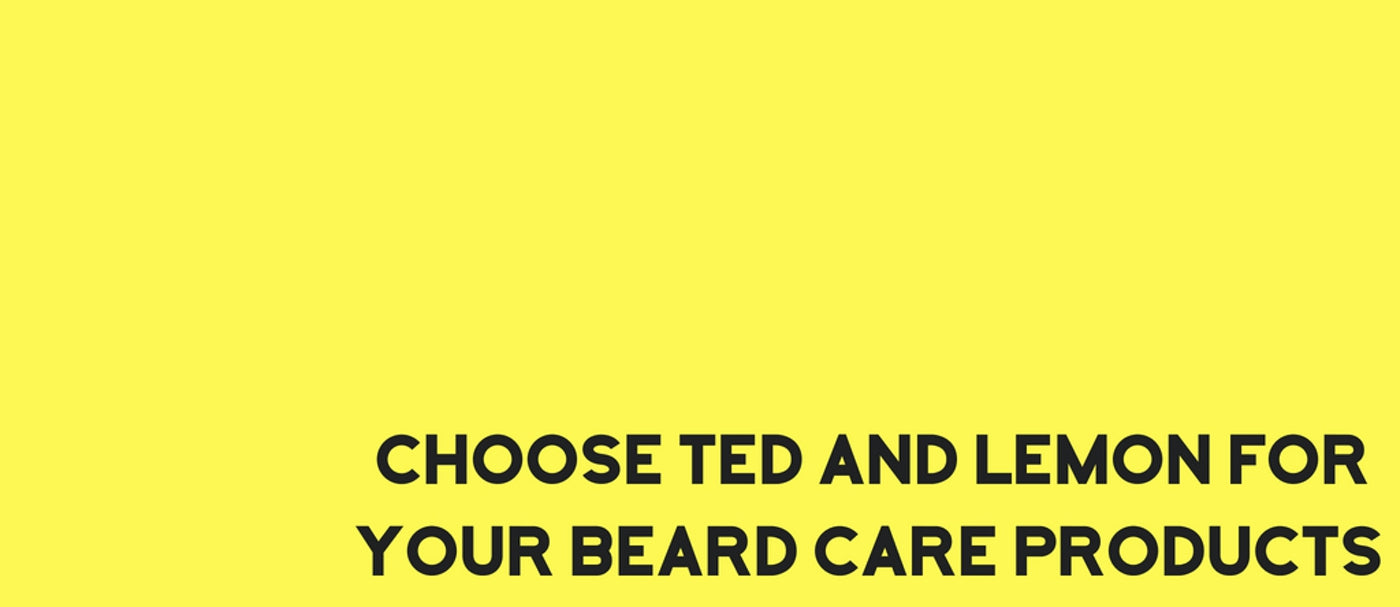 Choose Ted and Lemon for your beard care products