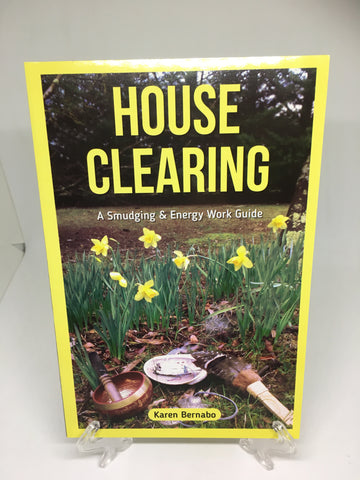 House Clearing A Smudging & Energy Work Guide - Karen Bernabo
