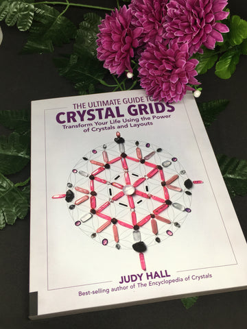 The Ultimate Guide To Crystal Grids - Judy Hall