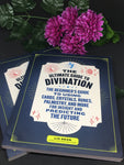 The Ultimate Guide To Divination: The Beginner's Guide To Using Cards, Crystals, Runes, Palmistry, And More For Insight And Predicting The Future - Liz Dean