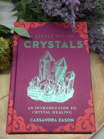 A Little Bit Of Crystals - Cassandra Eason