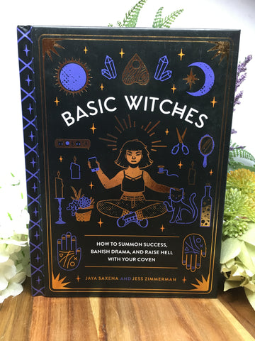 Basic Witches - Jaya Saxena & Jess Zimmerman