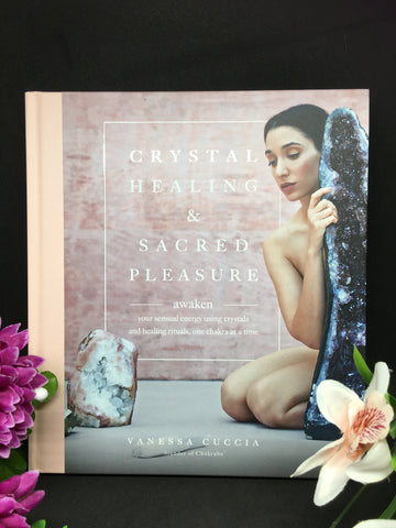 Crystal Healing and Sacred Pleasure - Vanessa Cuccia