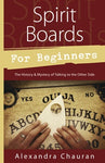 Spirit Boards For Beginners - Alexandra Chauran