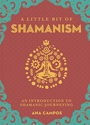 A Little Bit Of Shamanism - Ana Campos