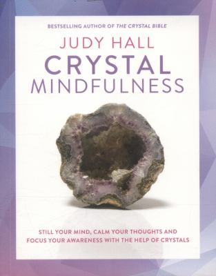 Crystal Mindfulness - Judy Hall