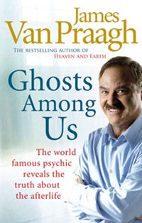 Ghosts Among Us - James Van Praagh