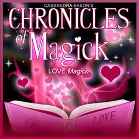 Chronicles Of Magick: Love Magick: CD - Cassandra Eason