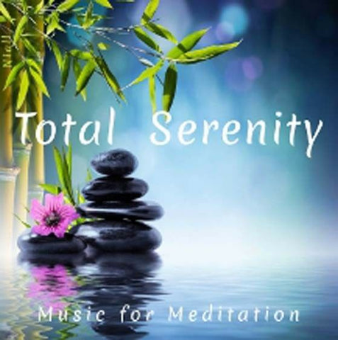 Total Serenity: Music for Meditation: CD
