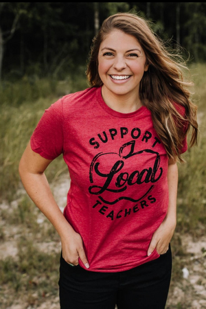 SUPPORT LOCAL TEACHERS Graphic Tee