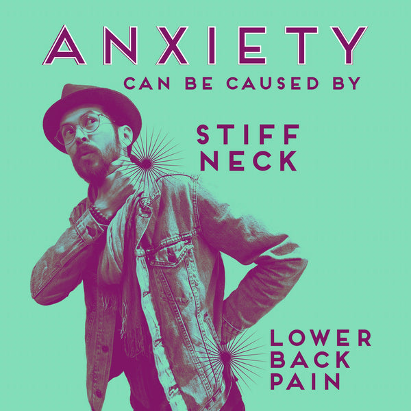 Stiff Neck+Low Back Pain=Anxiety