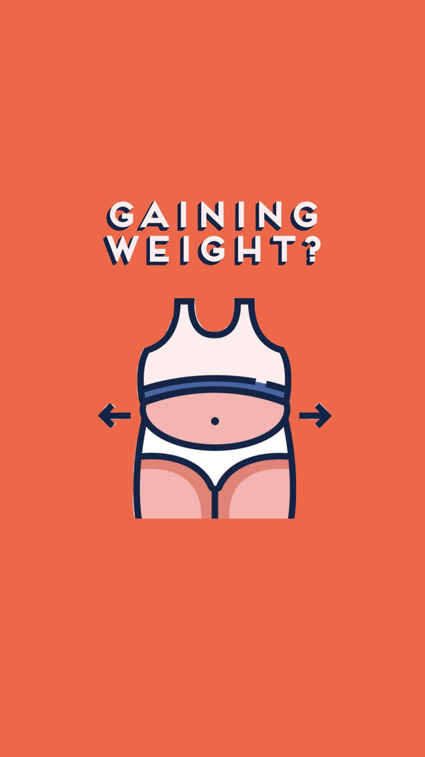 Gaining Weight?