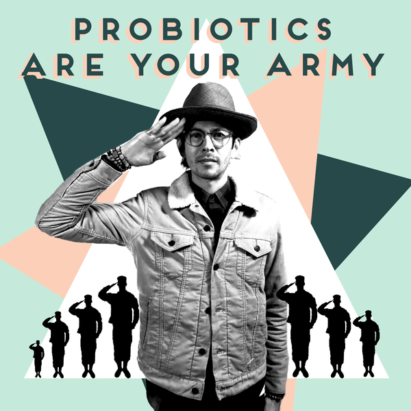 Probiotics - Nature's Army
