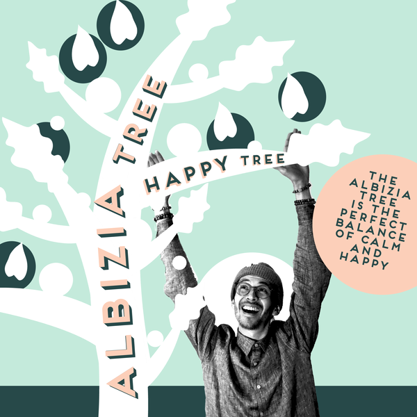 Albizia : The Happy Pill