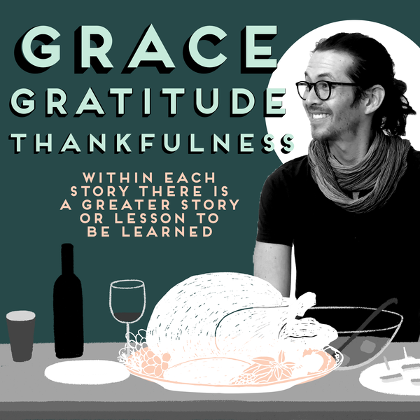 Grace, Gratitude and Thankfulness