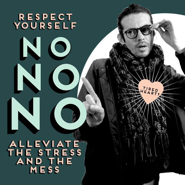 Respect Yourself and Say No