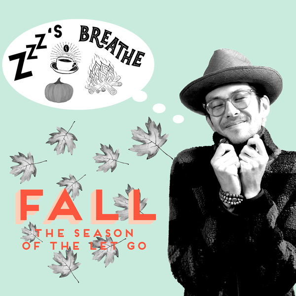 FALL : Let Go For Your Health's Sake