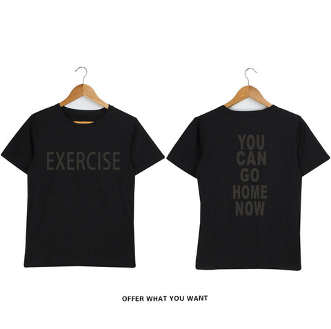 You Can Go Home Now T-shirt For Men - Summer Fashion Crew neck Tshirt