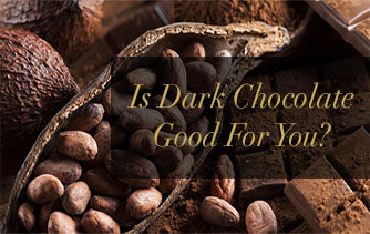 Is Dark Chocolate Good For You?