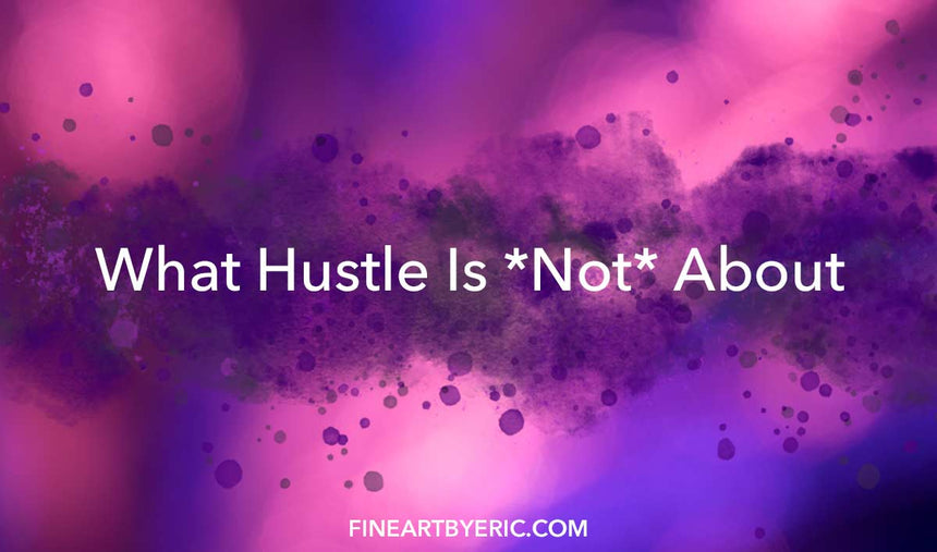 What Hustle *Is Not* About