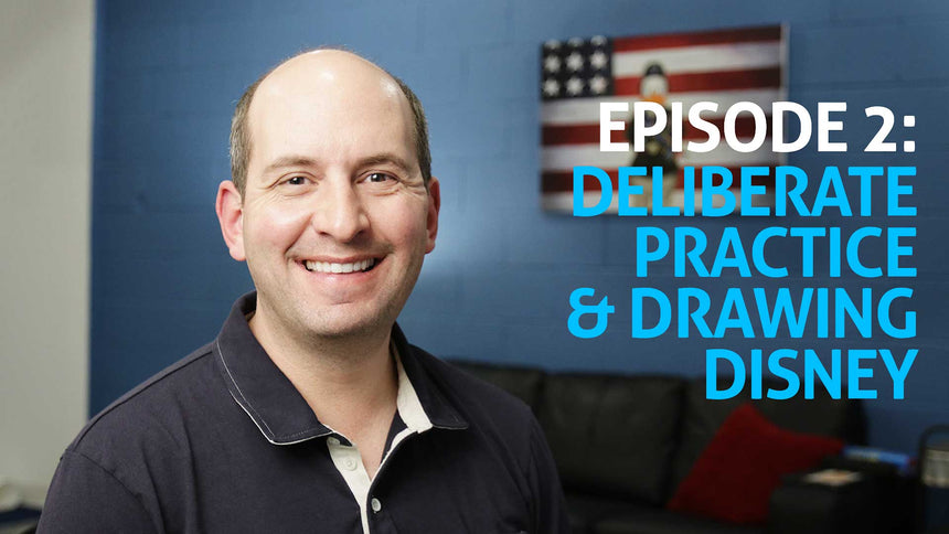 Episode 2: Deliberate Practice & Drawing Disney