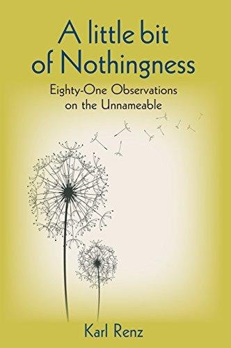 A Little Bit of Nothingness: Eighty - One Observations on the Unnameable
