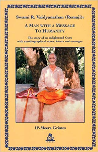 A Man With a Message to Humanity: The Story of an Enlightened Guru with Autobiographical Notes, Letters and Messages