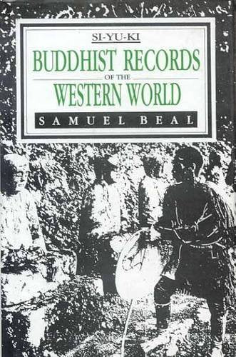 Buddhist Records of the Western World by Si-Yu-Ki (2 Vols. in One)