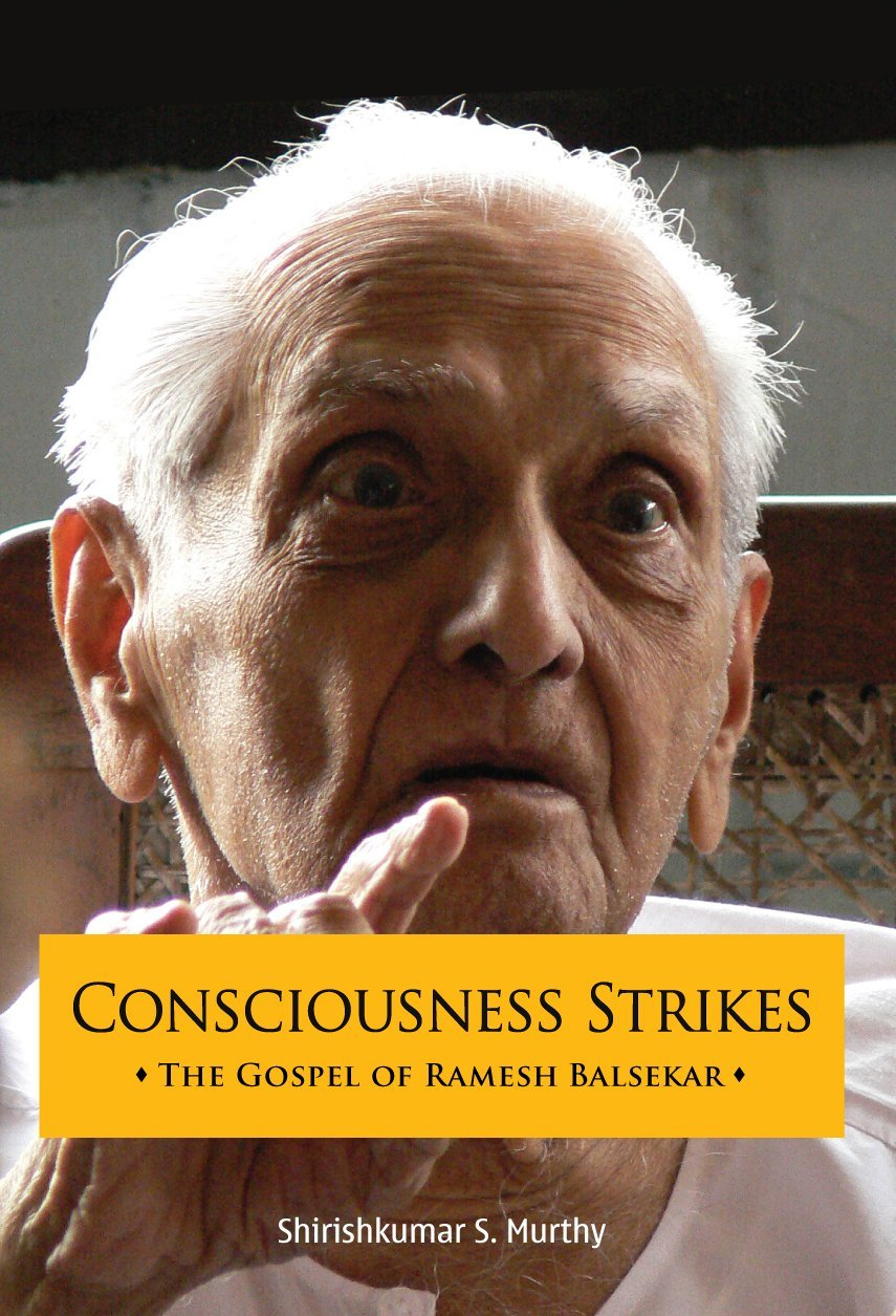 Consciousness Strikes: the Gospel of Ramesh Balsekar